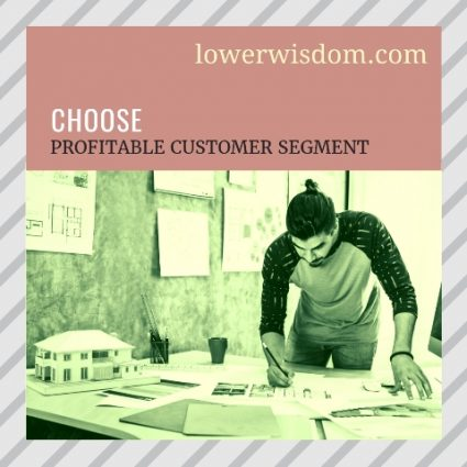 Choose Profitable Customer Segment