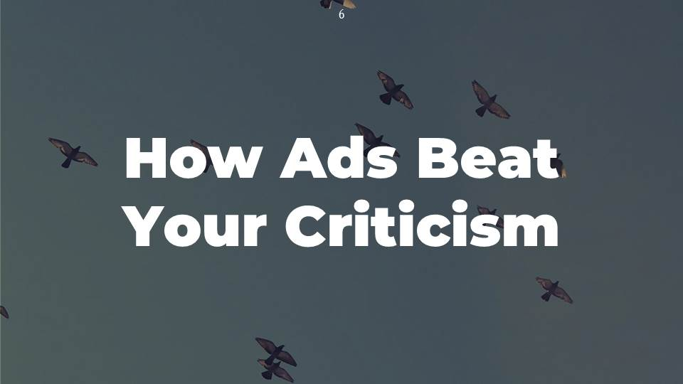 How Advertising beat our criticism?