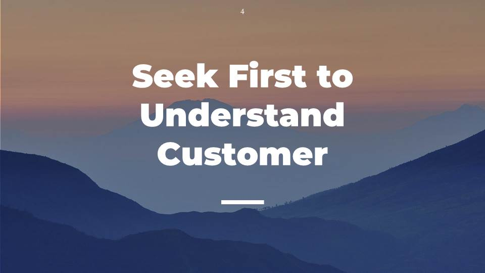 Seek First to Understand Customer,