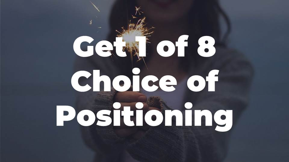 8 Options to Create Positioning